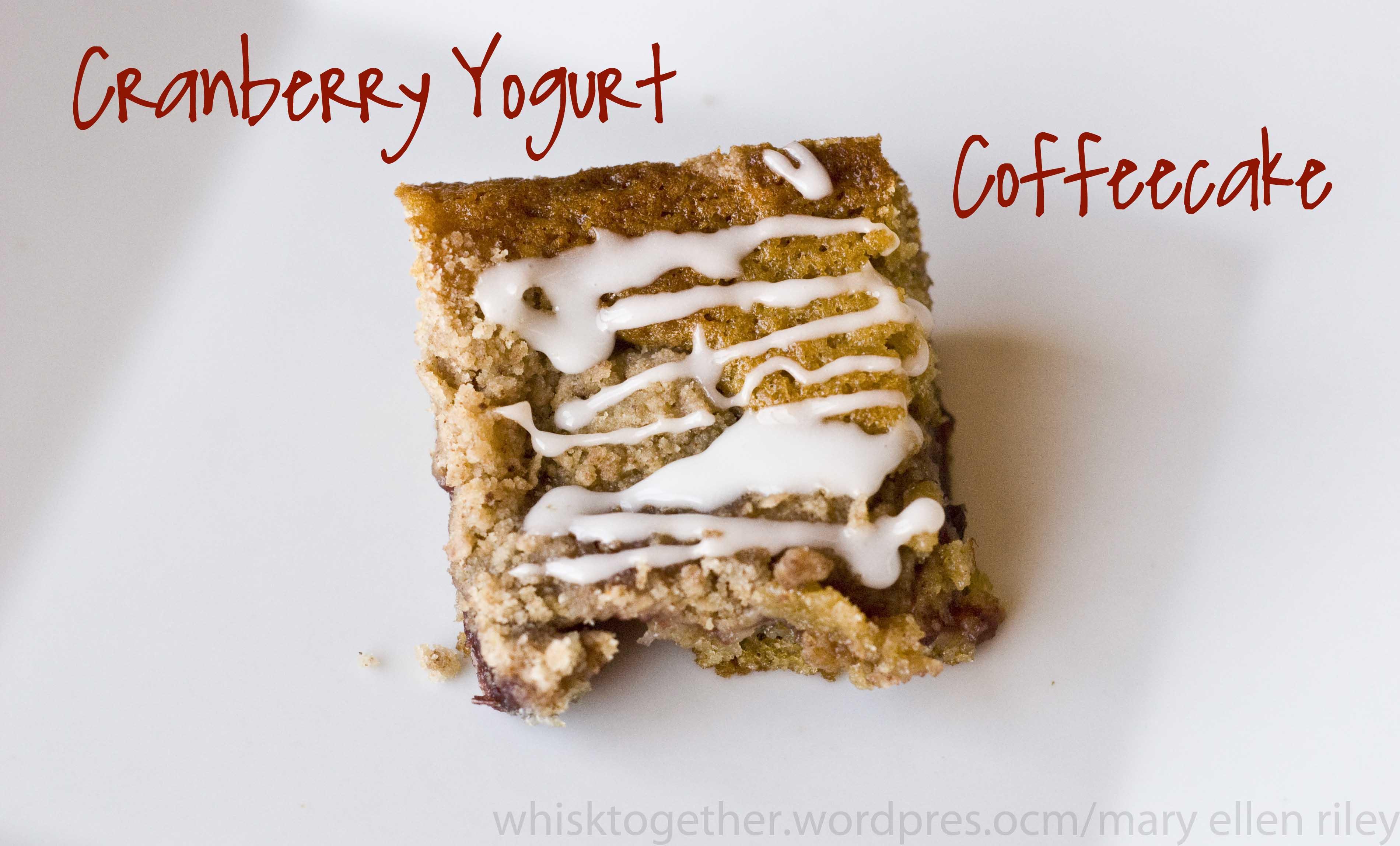 ... Try Cranberry Yogurt Coffeecake! I'm such a sucker for coffeecake